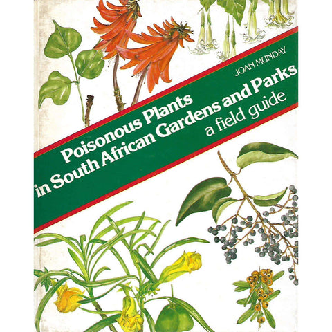 Poisonous Plants in South African Gardens and Parks: A Field Guide | Joan Munday