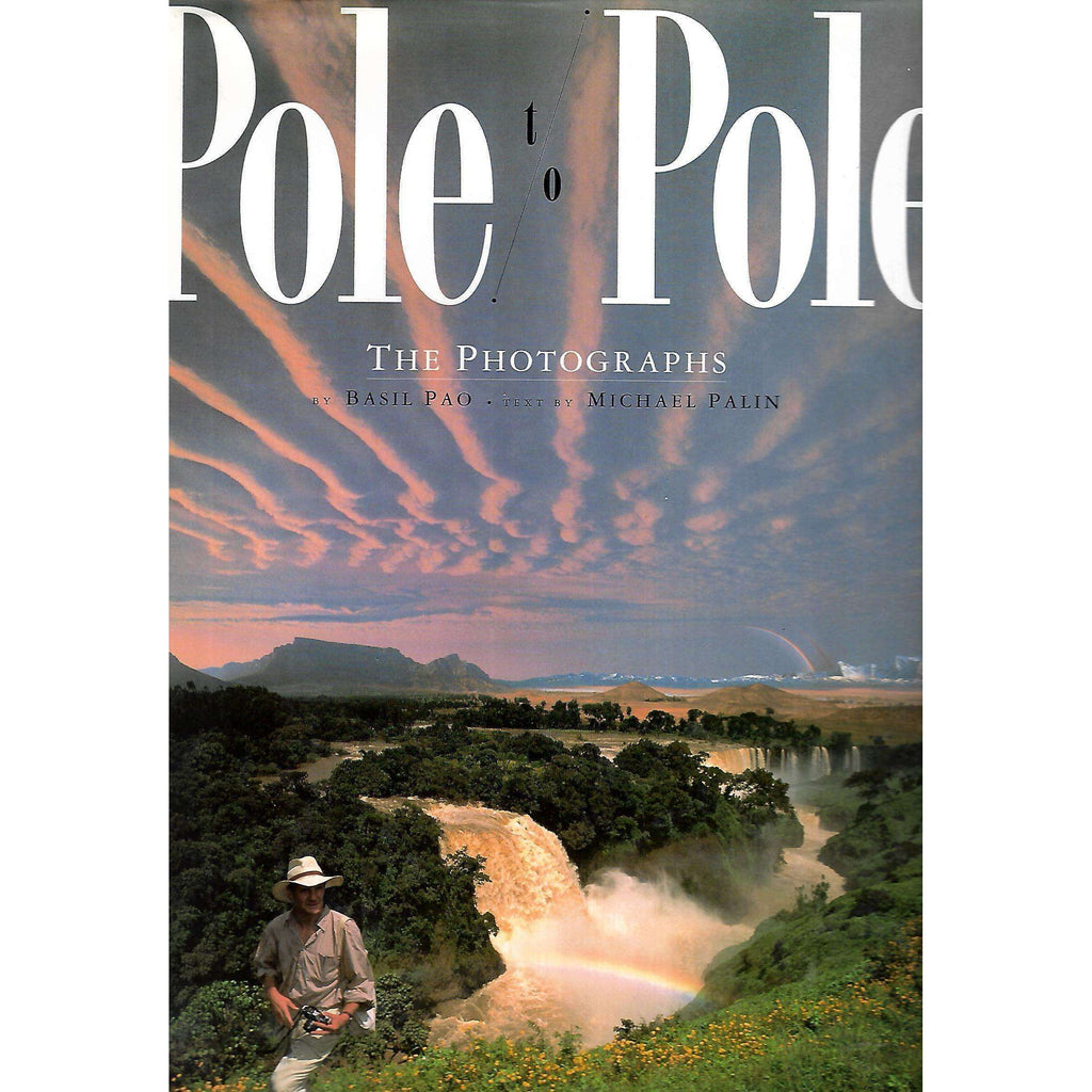 Bookdealers:Pole to Pole: The Photographs | Basil Pao & Michael Palin