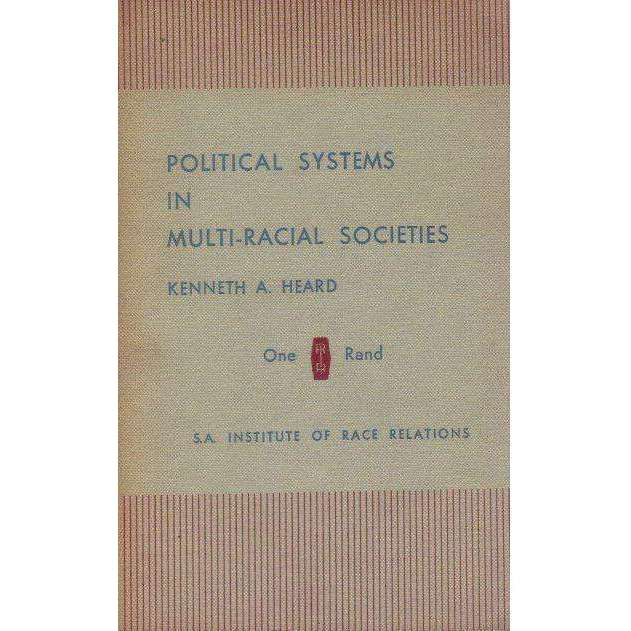 Bookdealers:Political Systems in Multi-Racial Societies | Kenneth A. Heard
