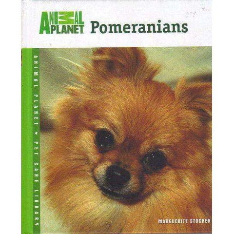Pomeranians (Animal Planet Pet Care Library) | Marguerite Stocker