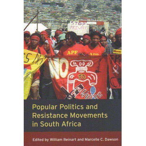 Popular Politics and Resistance Movements in South Africa | Editor's: William Beinart and Marcelle C. Dawson