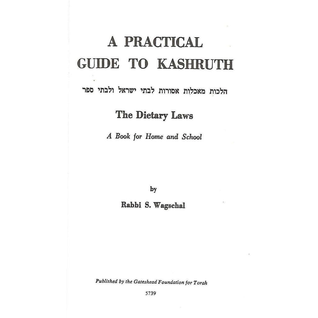 Bookdealers:Practical Guide to Kashruth: The Dietary Laws | Rabbi S. Wagschal