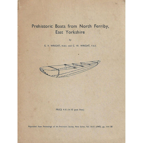 Prehistoric Boats from North Ferriby, East Yorkshire (Inscribed by Author) | E. V. Wright and C. W. Wright