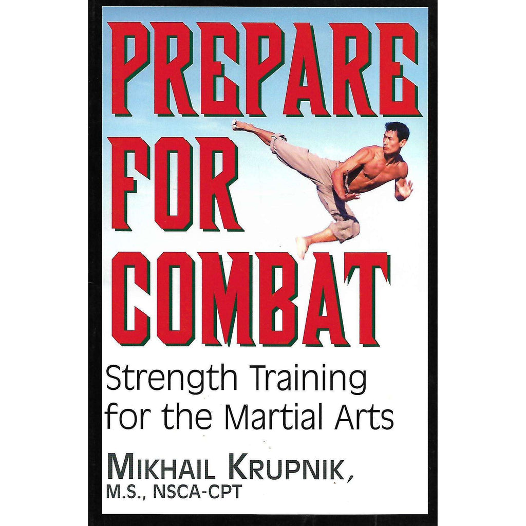 Bookdealers:Prepare for Combat: Strength Training for the Martial Arts | Mikhail Krupnik