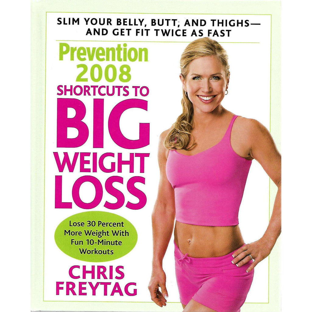 Bookdealers:Prevention 2008: Shortcuts to Big Weight Loss | Chris Freytag
