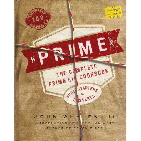 Prime: The Complete Prime Rib Cookbook, from Starters to Desserts | John Whalen III