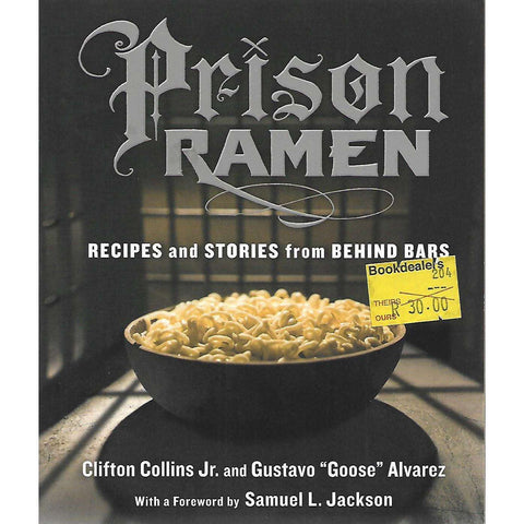 Prison Ramen: Recipes and Stories from Behind Bars | Clifton Collins Jr. & Gustavo Alvarez