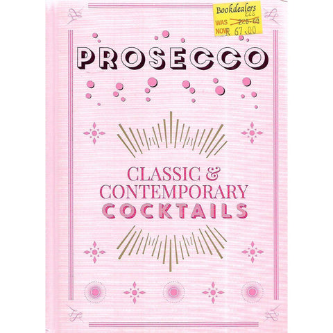 Prosecco: Classic & Contemporary Cocktails