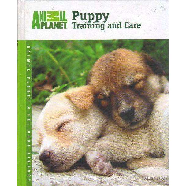 Bookdealers:Puppy Training and Care (Animal Planet Pet Care Library) | Tracy Libby