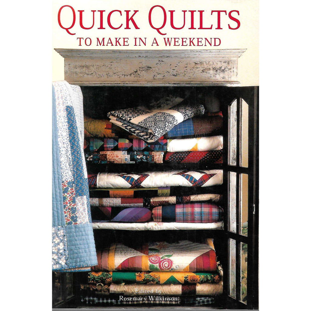 Bookdealers:Quick Quilts to Make in a Weekend | Rosemary Wilkinson (Ed.)