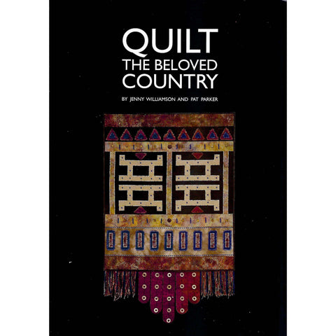 Quilt the Beloved Country | Jenny Williamson and Pat Barker