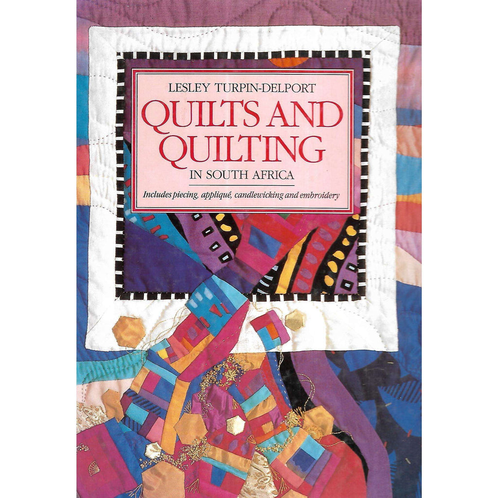 Bookdealers:Quilts and Quilting in South Africa | Lesley Turpin-Delport