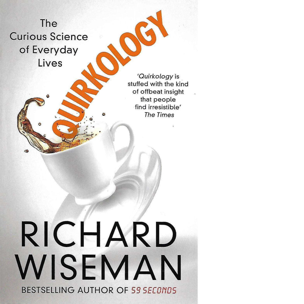 59 Seconds Richard Wiseman quirkology: the curious science of everyday livesrichard