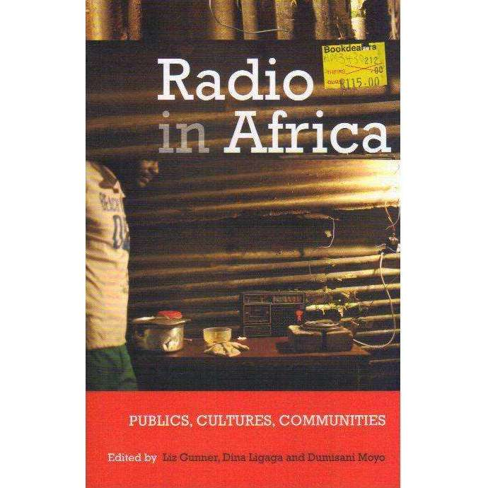 Bookdealers:Radio in Africa: Publics, Cultures, Communities | Editor: Elizabeth Gunner