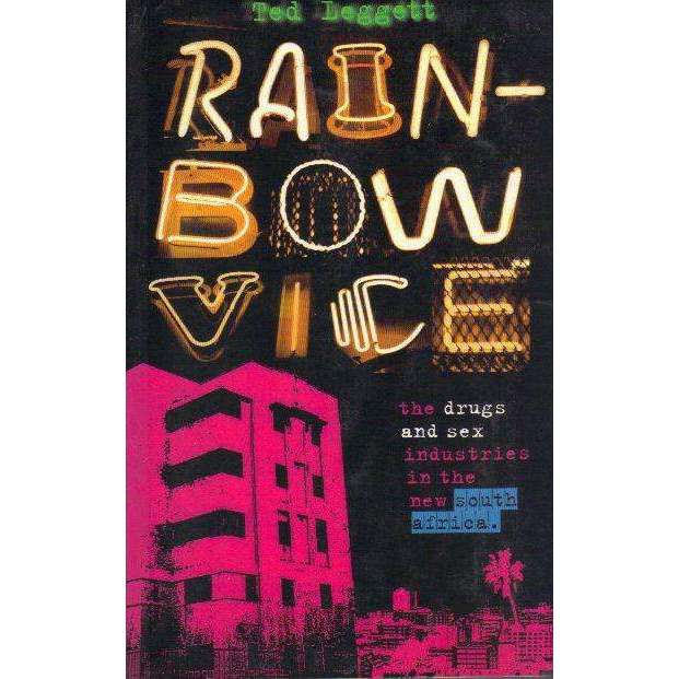 Bookdealers:Rainbow Vice: The Drugs and Sex Industries in the New South Africa | Ted Leggett
