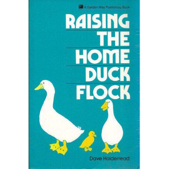 Bookdealers:Raising the Home Duck Flock | Dave Holderread