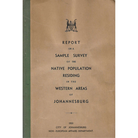 Report of a Sample Survey of the Native Population Residing in the Western Areas of Johannesburg