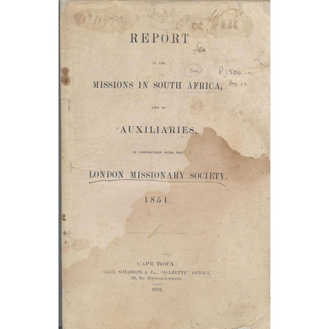 Report of the Missions in South Africa and of Auxiliaries - London Missionary Society (1851)