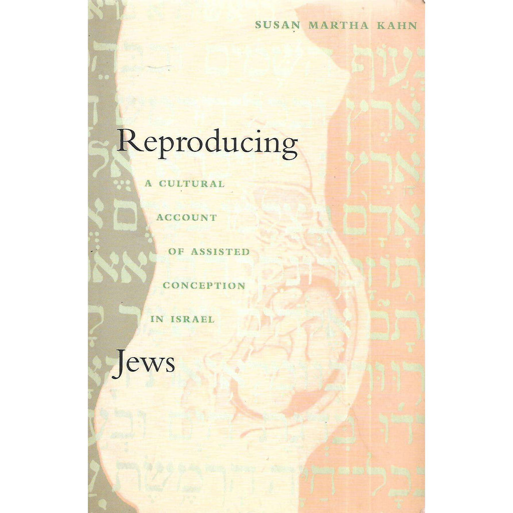 Bookdealers:Reproducing Jews: A Cultural Account of Assisted Conception in Israel (Inscribed by Author) | Susan Martha Kahn