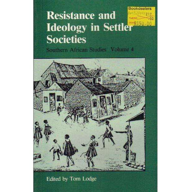 Bookdealers:Resistance and Ideology in Settler Societies (Southern African Studies, Vol 4) | Edited by Tom Lodge