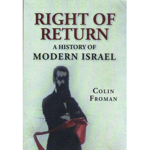 Right of Return: (With Author's Inscription) A History of Modern Israel | Colin Froman