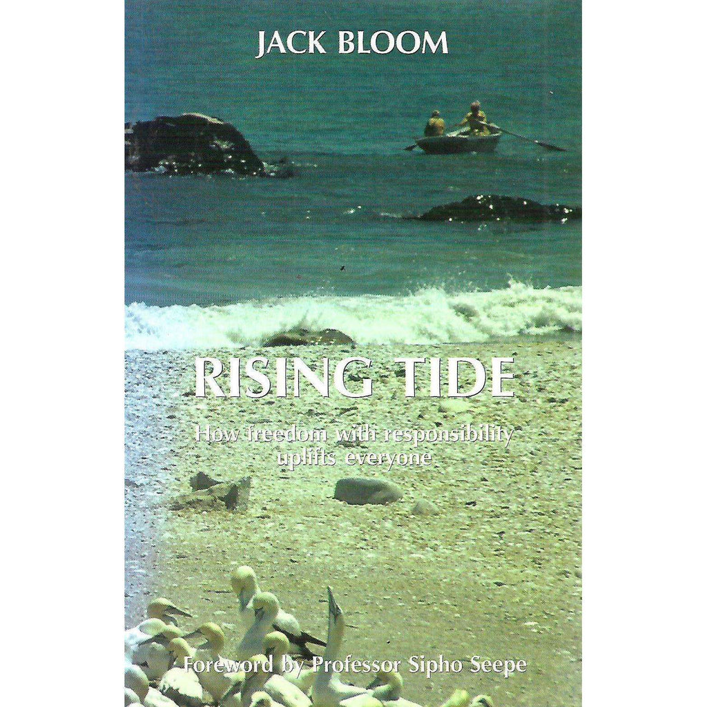 Bookdealers:Rising Tide: How Freedom With Responsibility Uplifts Everyone (Inscribed by Author) | Jack Bloom