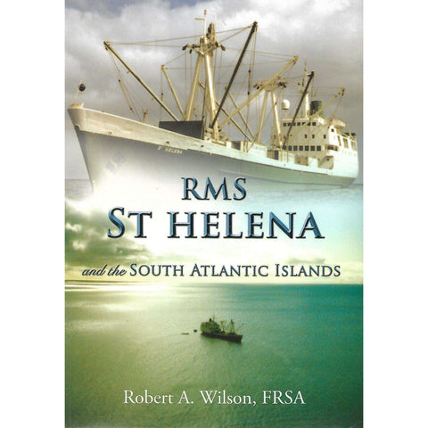 RMS St Helena and the South Atlantic Islands | Robert A. Wilson