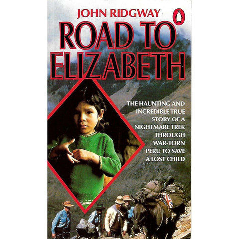 Road to Elizabeth: A Quest in the Mountains of Peru | John Ridgway
