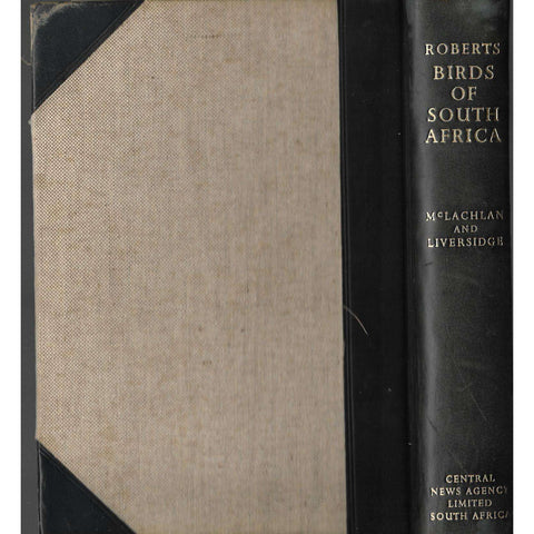 Roberts Birds of South Africa (Signed by the Author and Chairman of the S.A. Bird Book Fund, Limited Edition) | Revised by G.R. McLachlan & R. Liversidge