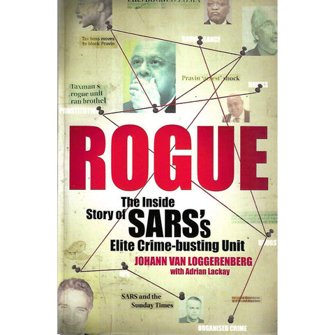 Rogue: The Inside Story of SARS's Elite Crime-Busting Unit (Inscribed by Author) | Johann van Loggerenberg & Adrian Lackay
