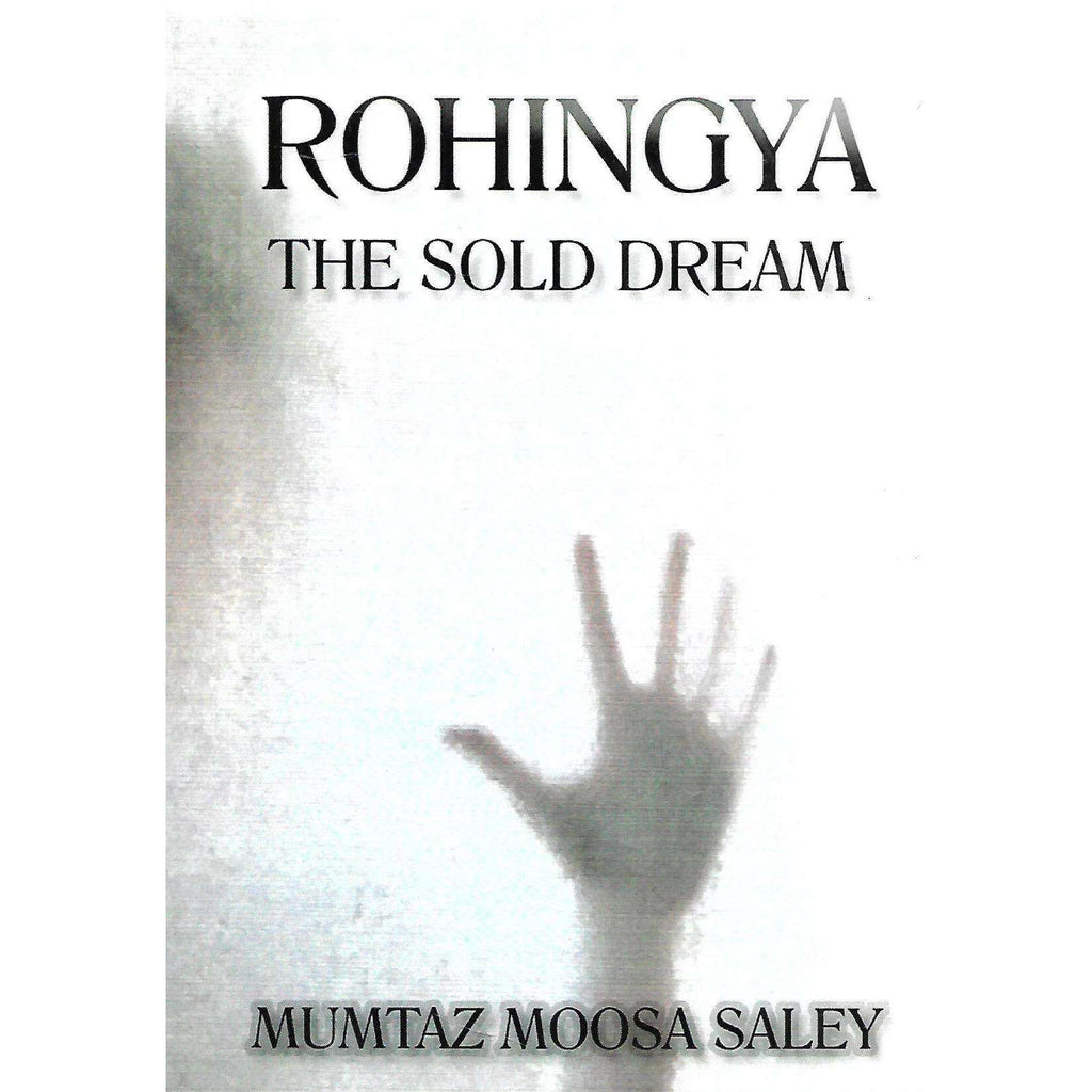 Bookdealers:Rohingya: The Sold Dream | Mumtaz Moosa Saley