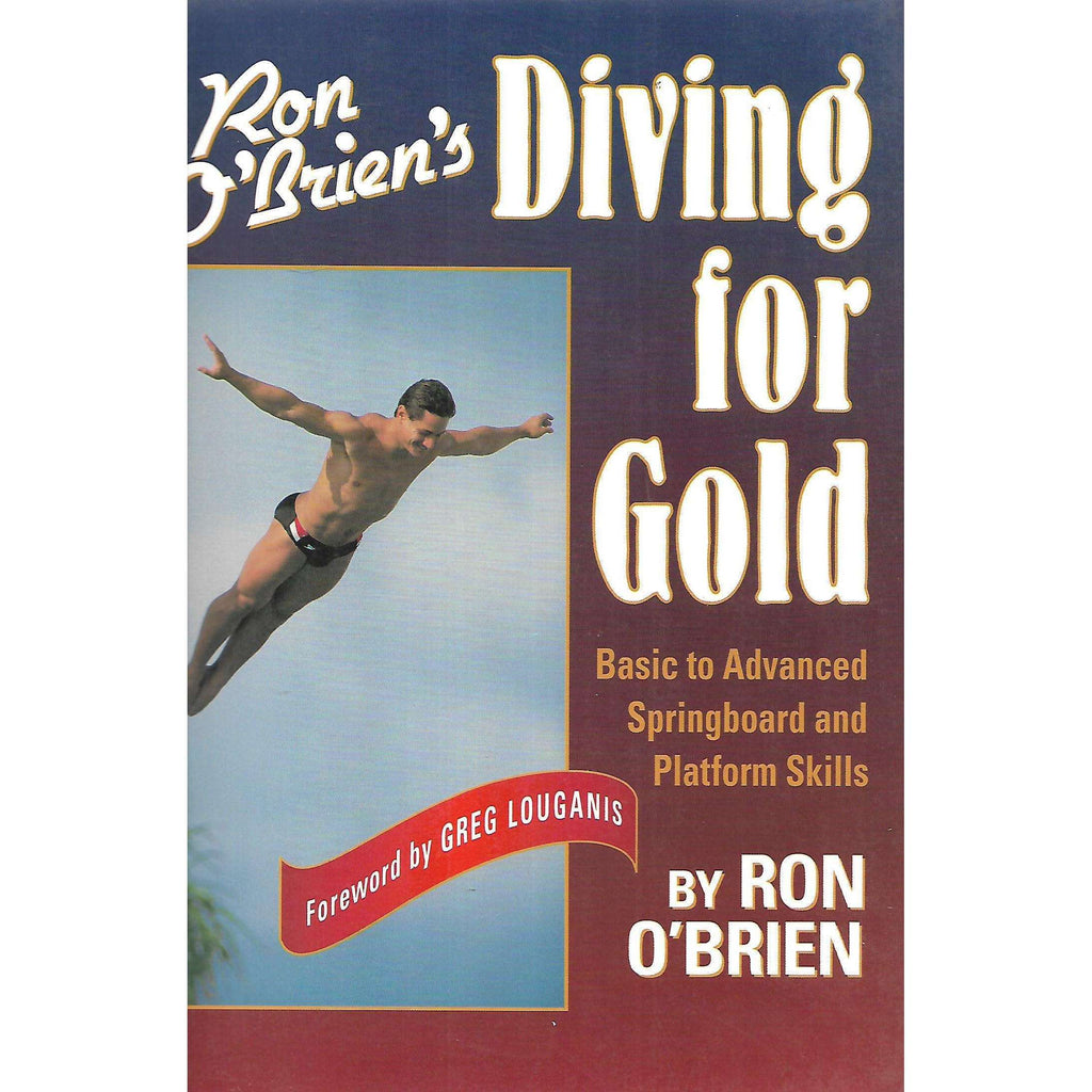 Bookdealers:Ron O'Brien's Diving for Gold: Basic to Advanced Springboard and Platform Skills | Ron O'Brien