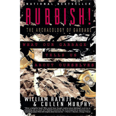 Rubbish: The Archeology of Garbage | William Rathje & Cullen Murphy