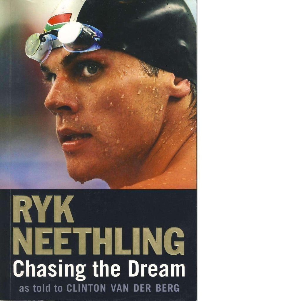 Bookdealers:Ryk Neethling: Chasing the Dream (Signed by Ryk Neethling, with Autographed Picture) | Clinton van der Berg