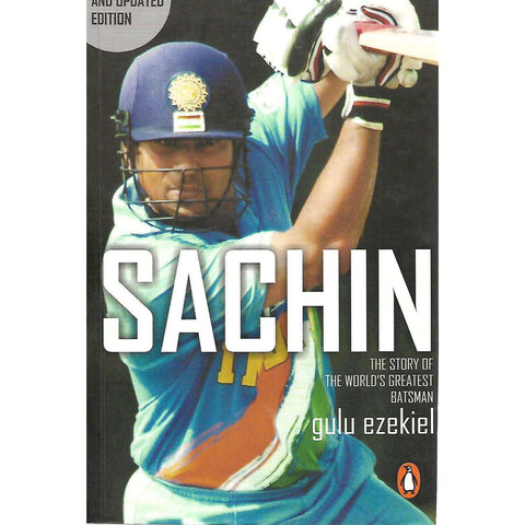 Sachin: The Story of the World's Greatest Batsman | Gulu Ezekiel