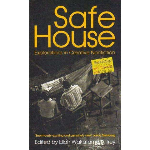 Safe House: Explorations in Creative Nonfiction | Edited by Ellah Wakatama Allfrey