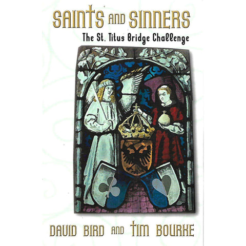Saints and Sinners: The St. Titus Bridge Challenge (Signed by Authors) | David Bird & Tim Bourke