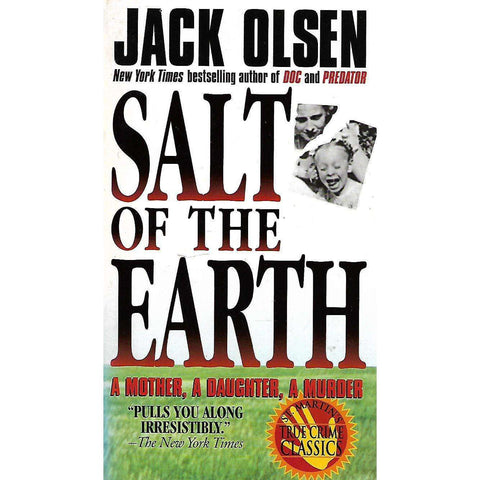 Salt of the Earth: A Mother, a Daughter, a Murder | Jack Olsen