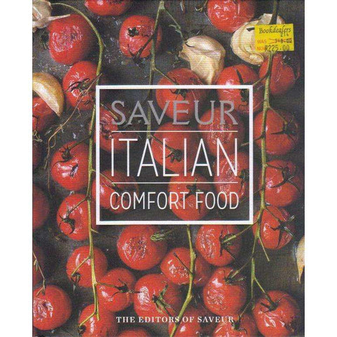 Saveur: Italian Comfort Food | The Editors of Saveur