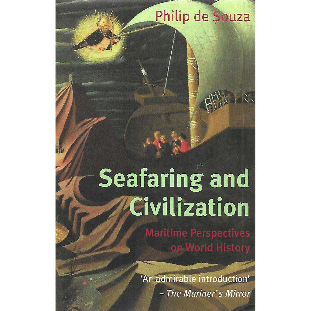 Bookdealers:Seafaring and Civilization: Maritime Perspectives on World History | Philip de Souza