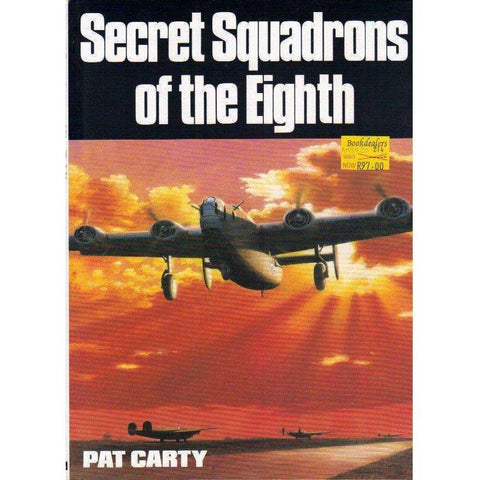 Secret Squadrons of the Eighth | Pat Carty