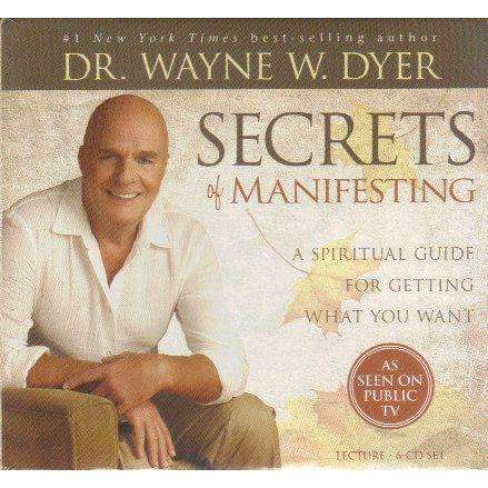 Secrets of Manifesting: A Spiritual Guide for Getting What You Want (6 Cd Set) | Dr. Wayne W. Dyer