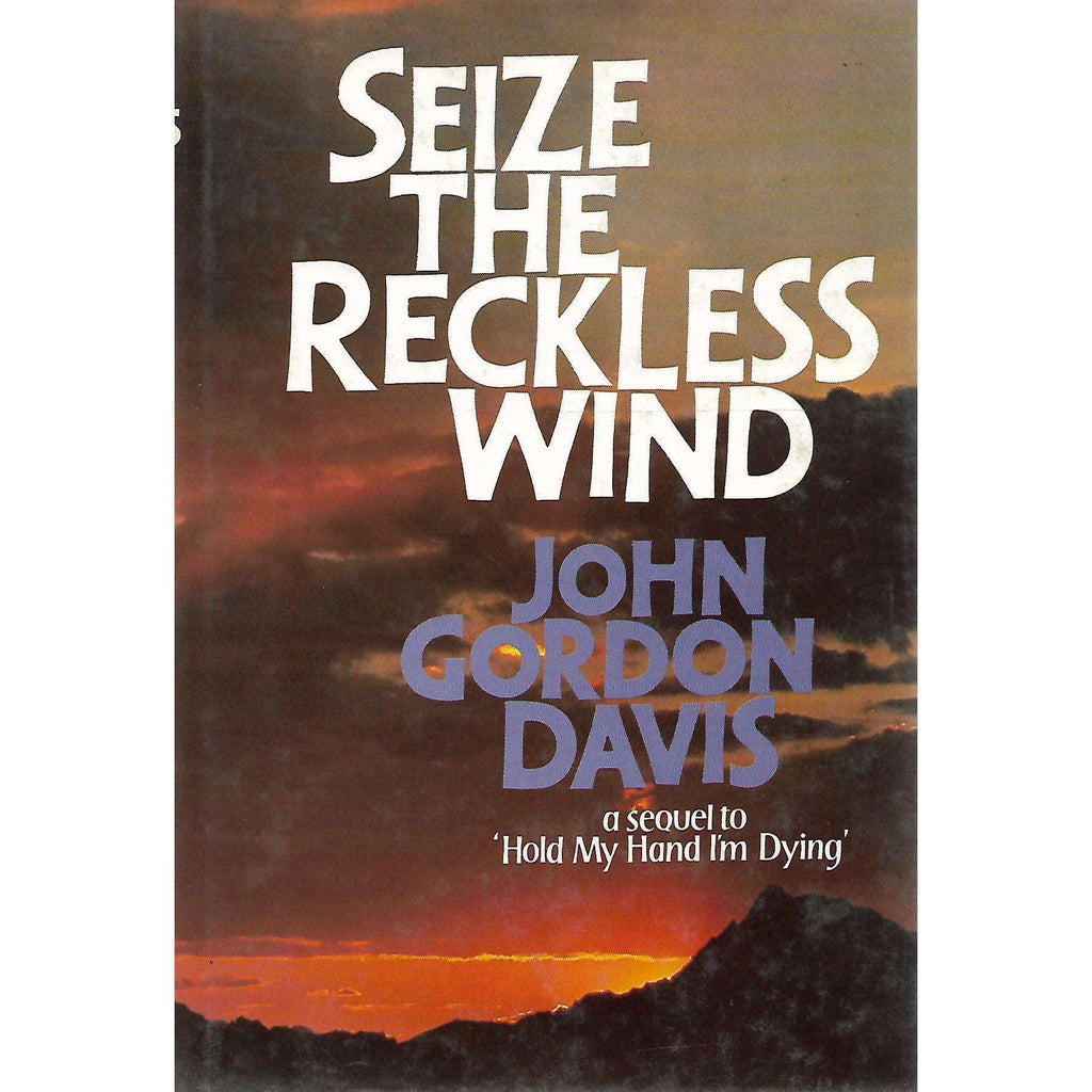 Bookdealers:Seize The Reckless Wind (Inscribed by Author) | John Gordon Davis