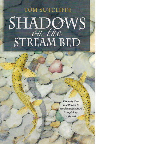 Shadows on the Stream Bed (Inscribed) | Tom Sutcliffe