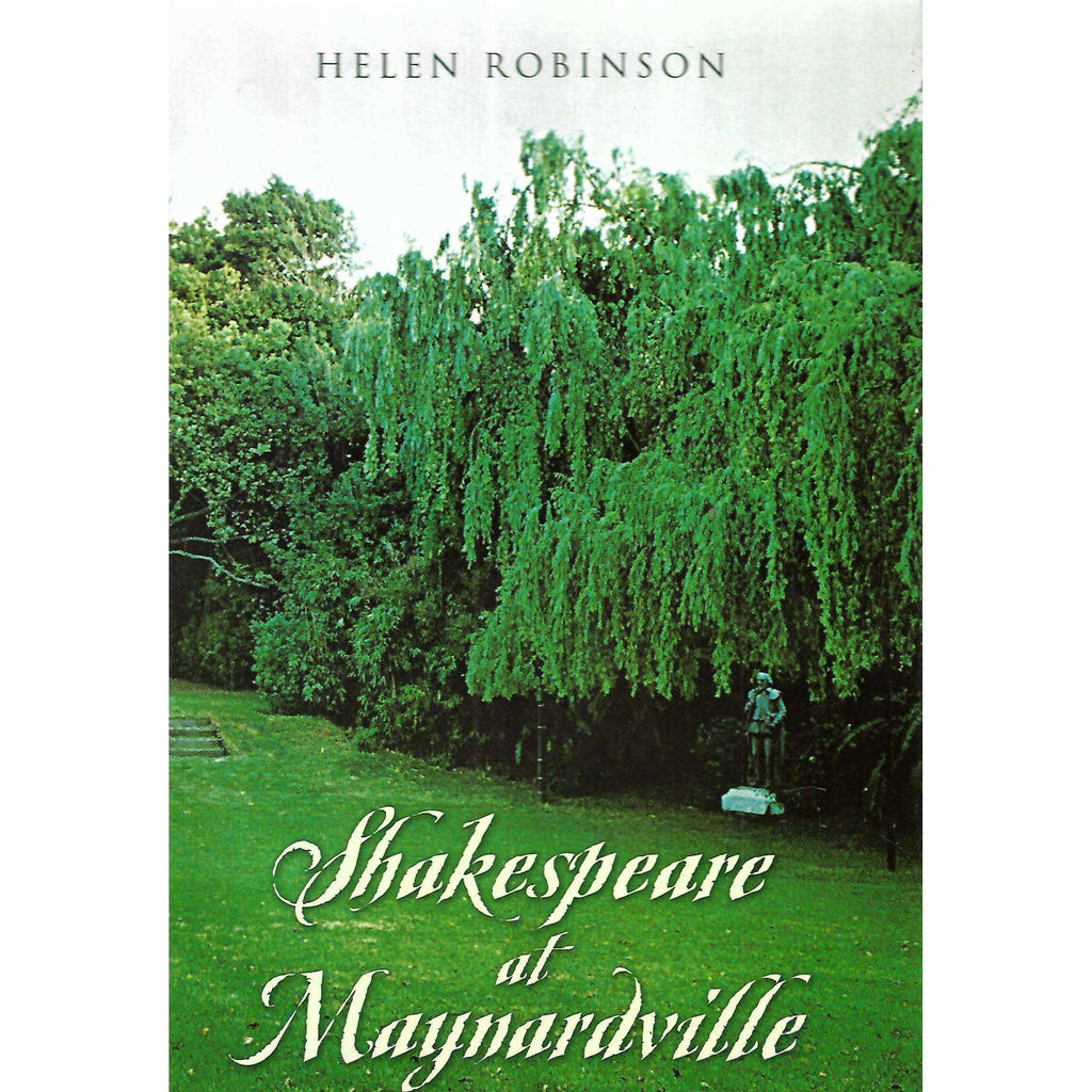 Bookdealers:Shakespeare at Maynardville (Signed by Author) | Helen Robinson