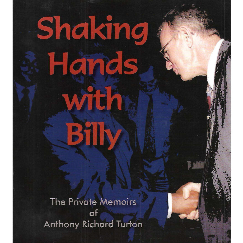Bookdealers:Shaking Hands with Billy: The Private Memoirs of Anthony Richard Turton (Inscribed by Author) | Anthony Richard Turton