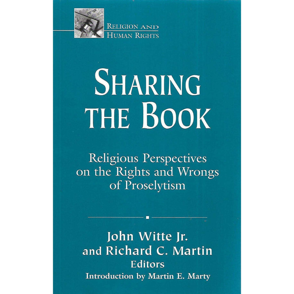 Bookdealers:Sharing the Book: Religious Perspectives on the Rights and Wrongs of Proselytism | John Witte Jr. & Richard C. Martin (Eds.)