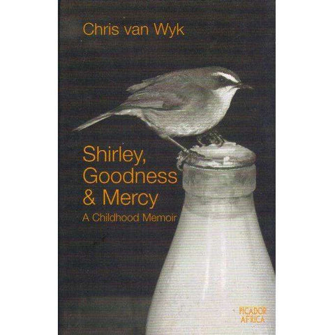 Shirley, Goodness and Mercy  (With Author's Inscription) | Chris Van Wyk