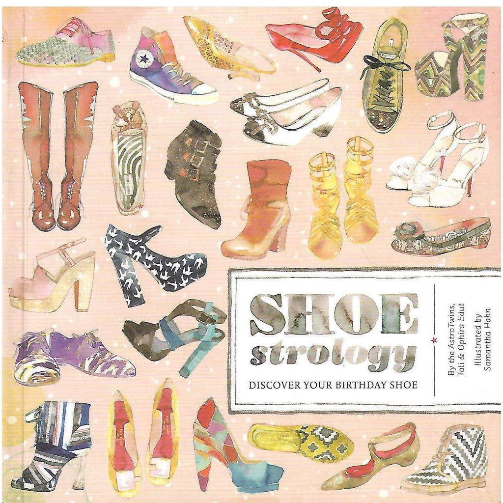 Bookdealers:Shoestrology - Discover your Birthday Shoe | The Astro Twins, Tali & Ophira Edut