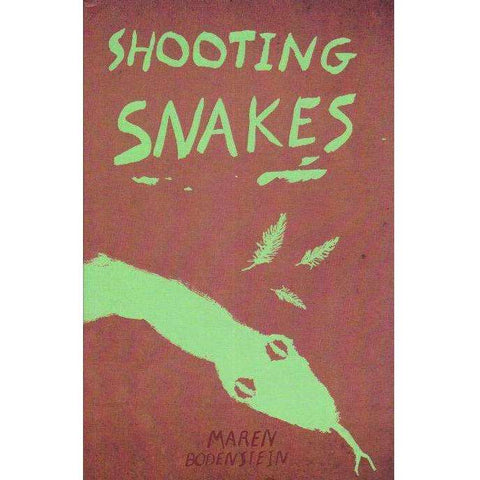 Shooting Snakes (With Author's Inscription) | Maren Bodenstien
